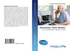 """Bookcover of Generation """"Silver Worker"""""""