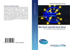 Bookcover of Der Euro und die Euro-Zone