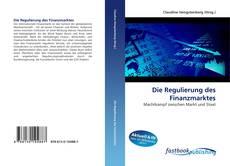 Bookcover of Die Regulierung des Finanzmarktes