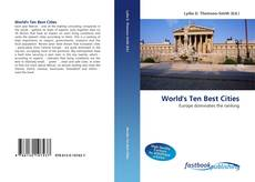 Bookcover of World''s Ten Best Cities