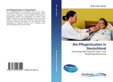 Buchcover von Die Pflegesituation in Deutschland