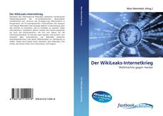 Bookcover of Der WikiLeaks-Internetkrieg