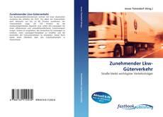 Buchcover von Zunehmender Lkw-Güterverkehr