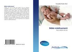 Capa do livro de Bébé-médicament