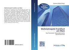 Weltmetropole Frankfurt am Main kitap kapağı