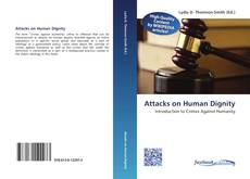 Bookcover of Attacks on Human Dignity