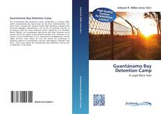 Bookcover of Guantánamo Bay Detention Camp