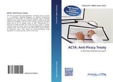 Bookcover of ACTA: Anti-Piracy Treaty