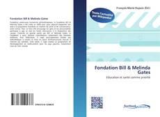 Borítókép a  Fondation Bill & Melinda Gates - hoz
