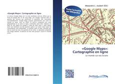 Bookcover of «Google Maps»: Cartographie en ligne