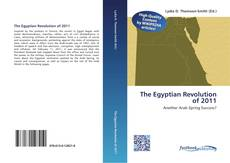 Bookcover of The Egyptian Revolution of 2011
