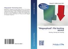 """Bookcover of """"Megaupload"""": File hosting service"""