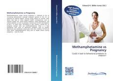 Bookcover of Methamphetamine vs Pregnancy