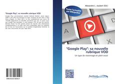 """Bookcover of """"Google Play"""":  sa nouvelle rubrique VOD"""