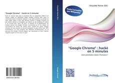 "Bookcover of ""Google Chrome"" : hacké en 5 minutes"