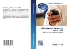 Copertina di «BlackBerry»: Produced since 1999