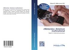 «Motorola»: American multinational的封面