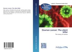 Bookcover of Ovarian cancer: The silent killer