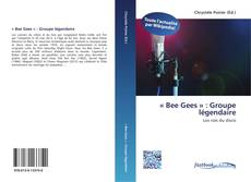 Bookcover of « Bee Gees » : Groupe légendaire