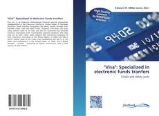 """Bookcover of """"Visa"""": Specialized in electronic funds tranfers"""