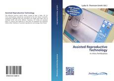 Bookcover of Assisted Reproductive Technology