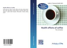 Bookcover of Health effects of coffee
