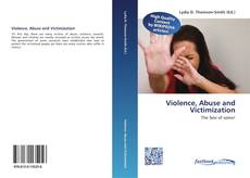 Bookcover of Violence, Abuse and Victimization