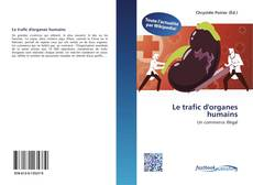 Bookcover of Le trafic d'organes humains