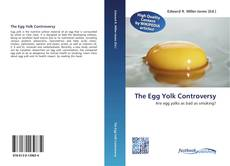 Bookcover of The Egg Yolk Controversy