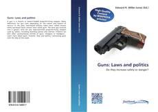 Guns: Laws and politics的封面