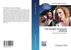 Copertina di The dangers of passive smoking