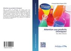Attention aux produits chimiques! kitap kapağı