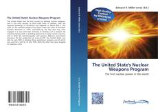The United State's Nuclear Weapons Program kitap kapağı