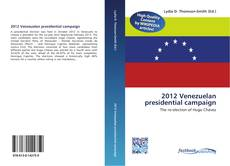 Buchcover von 2012 Venezuelan presidential campaign