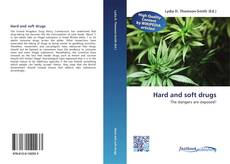 Bookcover of Hard and soft drugs