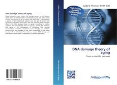 Bookcover of DNA damage theory of aging