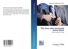Обложка The stars who portrayed James Bond
