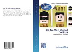 Bookcover of FBI Ten Most Wanted Fugitives