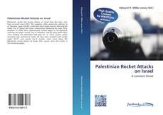 Bookcover of Palestinian Rocket Attacks on Israel