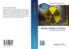 Bookcover of Nuclear Weapons Testing