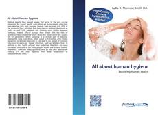 Couverture de All about human hygiene