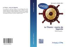 Bookcover of Le Titanic : navire de légende