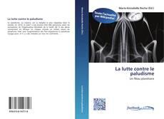 Bookcover of La lutte contre le paludisme