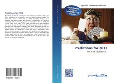 Bookcover of Predictions for 2013
