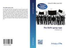 Bookcover of The Delhi gang rape