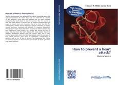 How to prevent a heart attack? kitap kapağı