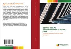 Capa do livro de Centro de Arte Contemporânea Inhotim – Caci