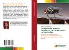 Buchcover von Entomologia forense: Estudo em carcaças suínas carbonizadas