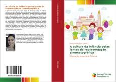 Bookcover of A cultura da infância pelas lentes da representação cinematográfica