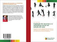 Bookcover of Captação de recursos e o marketing social em estudo de caso